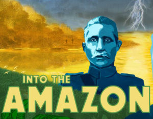 American Experience: Into the Amazon