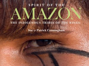 Spirit of the Amazon: The Indigenous Tribes of the Xingu