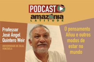 "<span style=""font-size: 3.5rem;"">Podcast: José Quintero Weir fala sobre cultura Añuu e ontologia</span>"