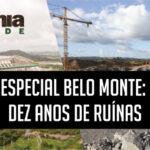 edição Especial Belo Monte: dez anos de ruínas