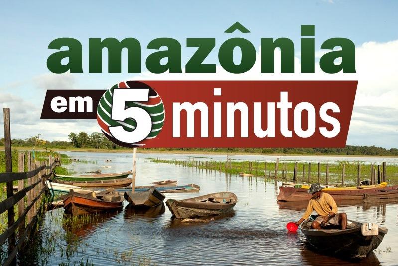 Amazônia em Cinco Minutos #14: Dia mundial do meio ambiente, cheias no Amazonas e mais