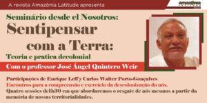 """<span style=""""font-size: 3.5rem;"""">Sentipensar com a Terra: seminário com José Ángel Quintero Weir</span>"""