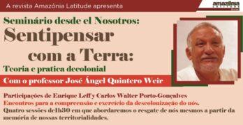 Sentipensar com a Terra: seminário com José Ángel Quintero Weir