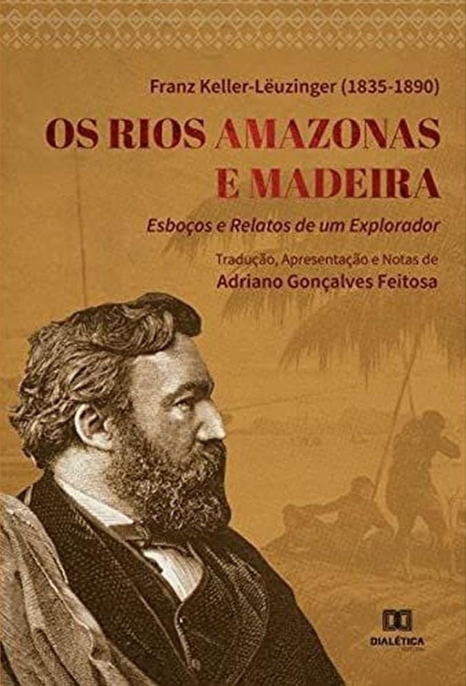 """Capa do livro """"Os Rios Amazonas e Madeira"""". Há uma imagem em preto e branco de explorador, com barba longa e roupas formais."""