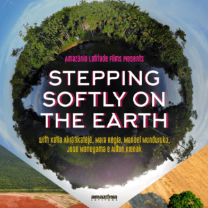 The documentary 'Stepping Softly on the Earth' seeks a way out of the Amazonian crisis by adopting an Indigenous worldview